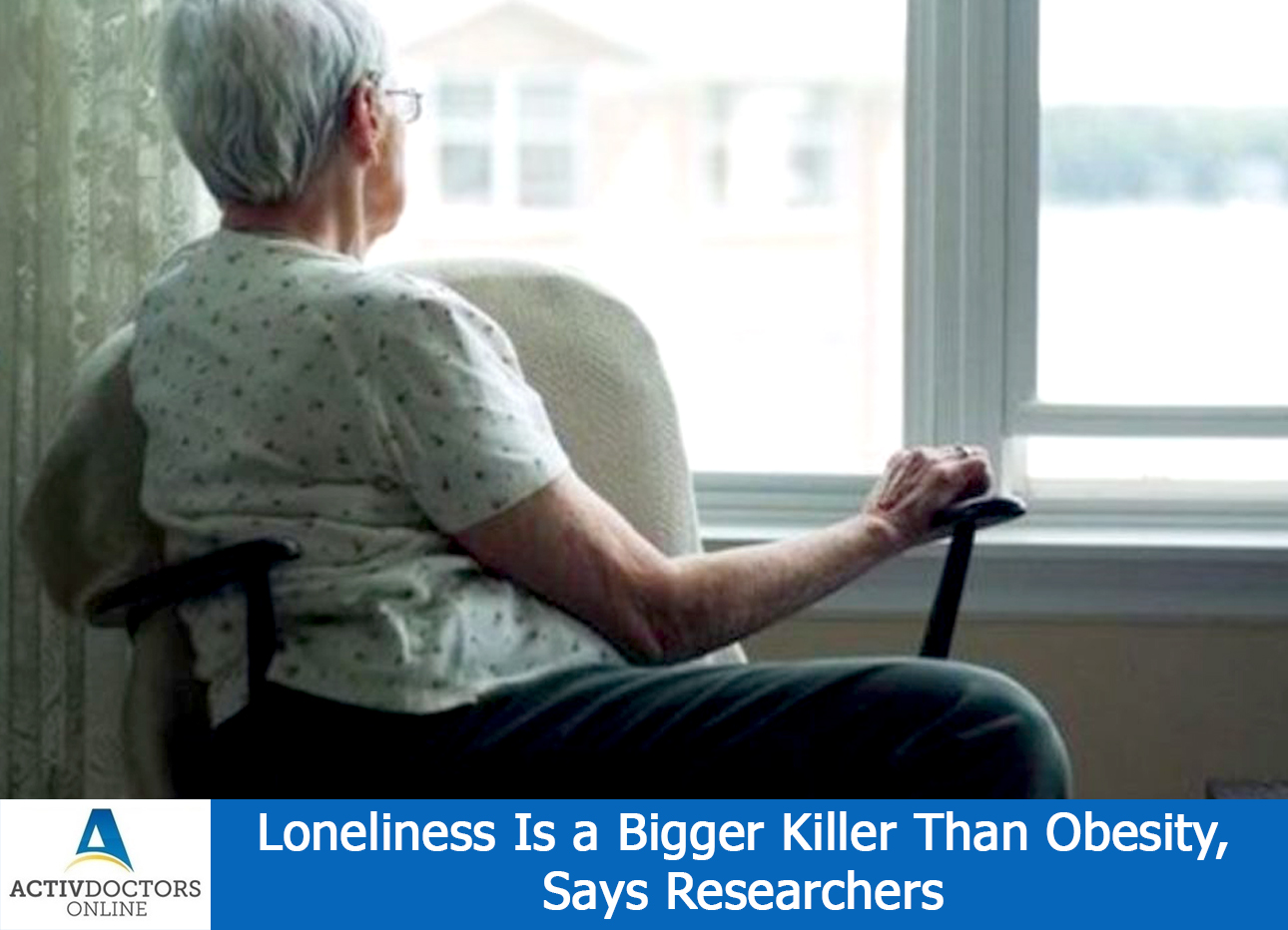 Loneliness Is a Bigger Killer Than Obesity, Says Researchers